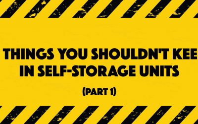 4 things you shouldn't store in self storage units – Part 1