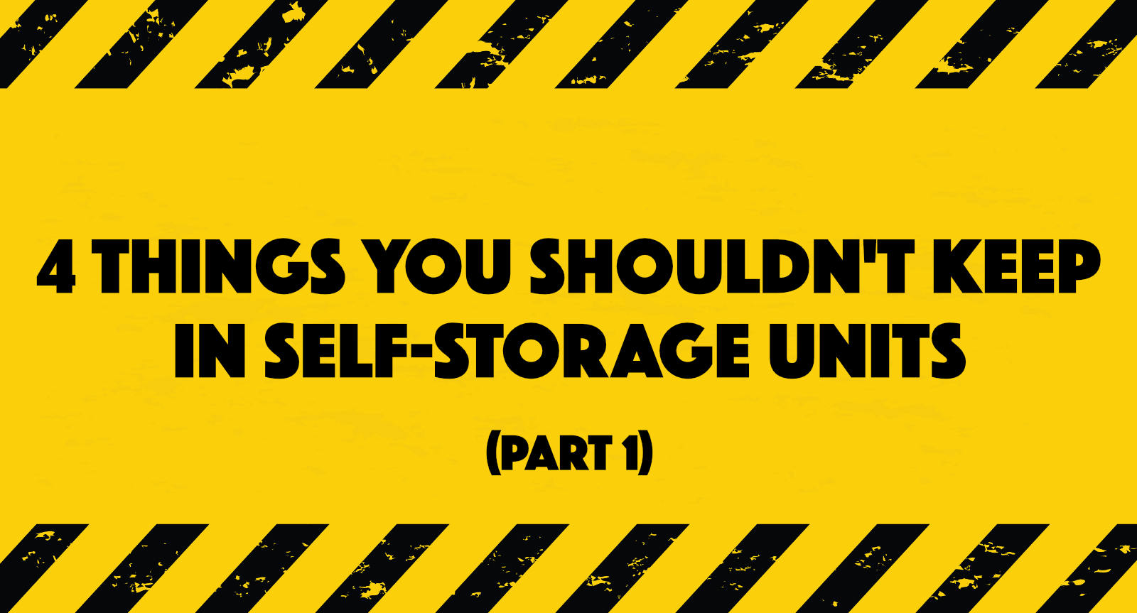 Things you shouldn't store in self storage units